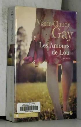 Marie-Claude GAY - Les Amours de Lou