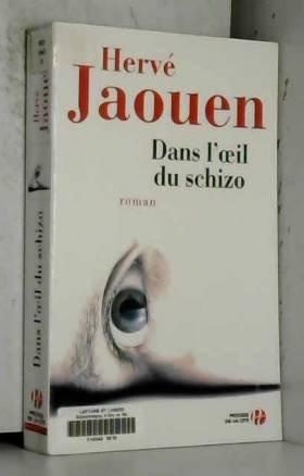 Hervé JAOUEN - Dans l'oeil du schizo
