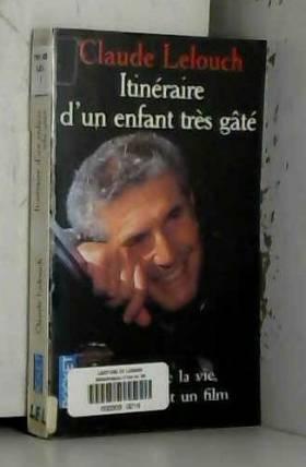 Claude Lelouch - Itinéraire d'un enfant très gâté