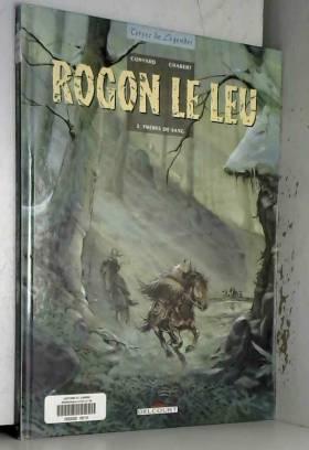 Rogon le Leu, tome 2 :...