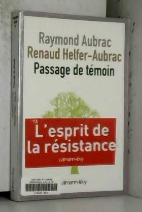 Benoît Hopquin, Raymond Aubrac et Renaud... - Passage de témoin