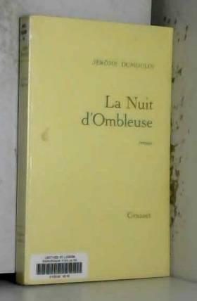 Jérôme Dumoulin - La nuit d'Ombleuse