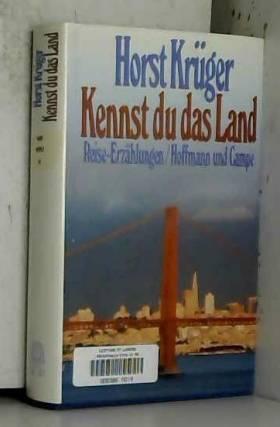 Horst Kruger - Kennst du das Land: Reise-Erzahlungen