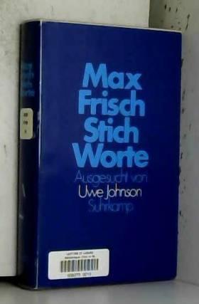 Uwe Johnson - Max Fritsch Stich Worte