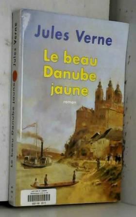 Jules Verne - Le beau Danube jaune