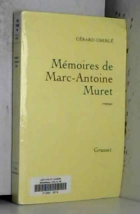 Gérard Oberlé - Mémoires de Marc-Antoine Muret