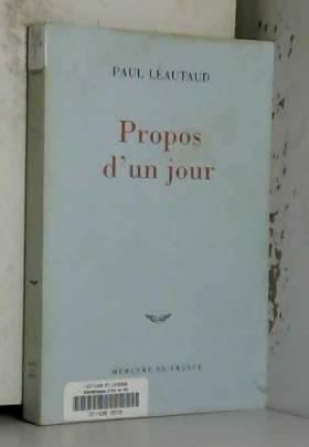 Paul Léautaud - Propos d'un jour