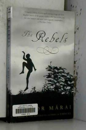Sandor Marai - The Rebels