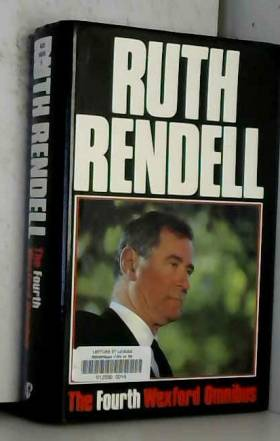 Ruth Rendell - THE FOURTH WEXFORD OMNIBUS