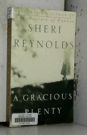 Sheri Reynolds - A Gracious Plenty: A Novel