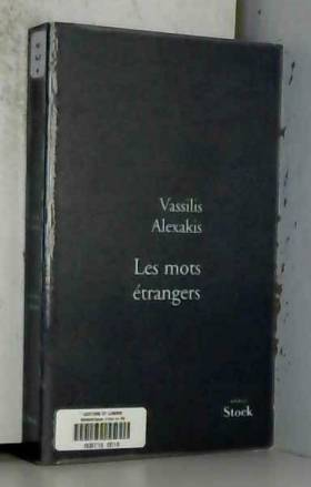 Vassilis Alexakis - Les Mots étrangers