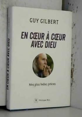 Guy Gilbert - En coeur à coeur avec Dieu