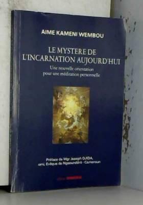 aime kameni wembou et JOSEPH DJIDA - LE MYSTERE DE L'INCARNATION AUJOURD'HUI