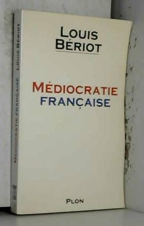 Louis - Médiocratie française