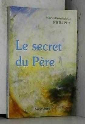 Philippe Marie.Domin - Le secret du Père