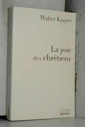 Walter Kasper et Marie-Noëlle Villedieu de Torcy - La joie des chrétiens