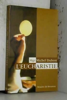Michel Dubost - L'Eucharistie