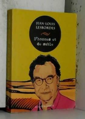 Jean-Louis Lesbordes - D'hommes et de sable