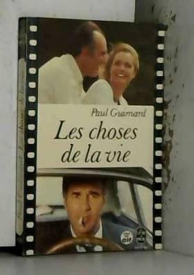 Paul Guimard - Les choses de la vie / Guimard, Paul / Réf: 13850