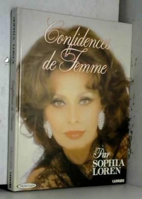 Sophia Loren - Confidences de femme