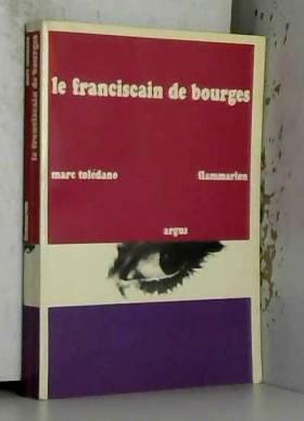 Toledano Marc, Colonel Remy et Arnaud de Vogue - Le franciscain de bourges