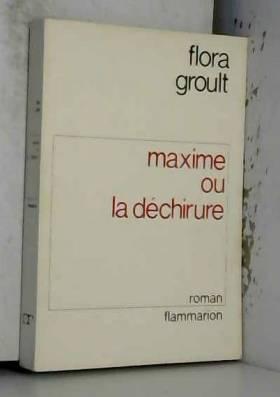 Groult Flora - Maxime ou la dechirure