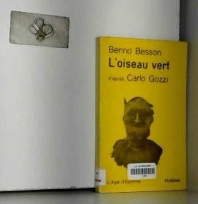 Benno Besson et Carlo Gozzi - Avant Scène Théâtre n° 741 : L'Oiseau vert