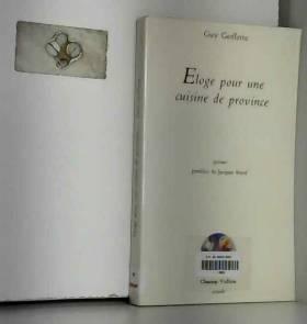 Guy Goffette - Eloge pour une cuisine de province