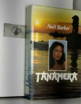 Noël Barber - Tanamera