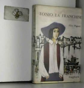 Alice Piguet - Tonio La Franchise