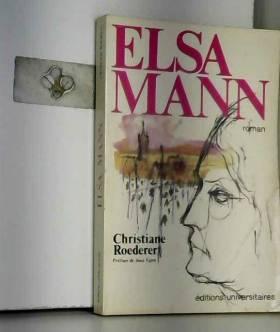 ROEDERER (Christiane) - Elsa Mann