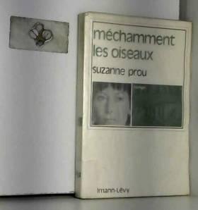 Suzanne Prou - Méchamment les oiseaux