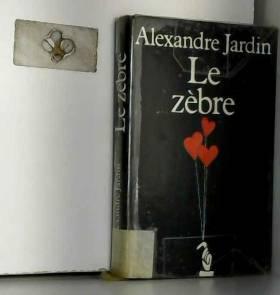 Le zèbre / Jardin, Alexandre / Réf: 7752