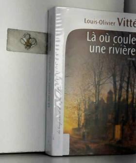 Louis-Olivier Vitté - Là où coule une rivière