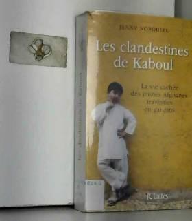 Jenny Nordberg - Les Clandestines de Kaboul