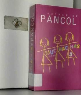 Katherine Pancol - [Muchachas. Tome 3] [By: Pancol, Katherine] [June, 2014]