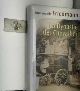 Emmanuelle Friedmann - La Dynastie des Chevallier