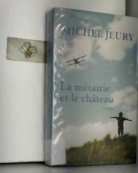 Michel JEURY - La Métairie et le Château