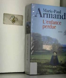 ARMAND MARIE-PAUL - L'enfance perdue