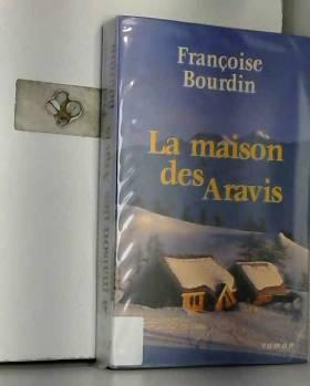 Françoise Bourdin - La maison des Aravis