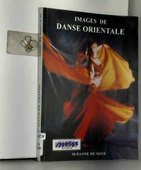 Suzanne de Soye - Images de danse orientale
