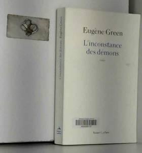 Eugène GREEN - L'Inconstance des démons