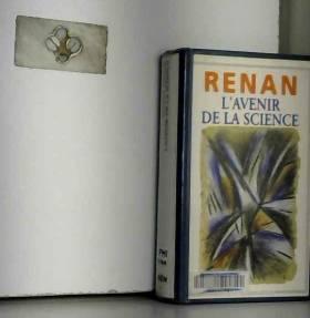 Ernest Renan - L'avenir de la science