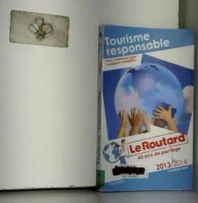 Collectif - Guide du Routard Tourisme responsable 2013/2014