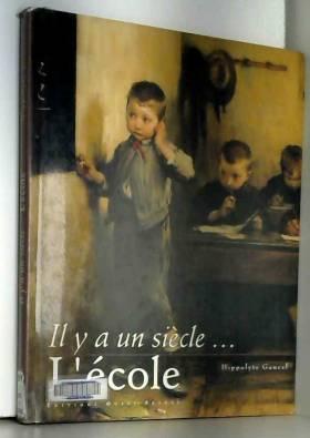 Il y a un siècle... : L'école