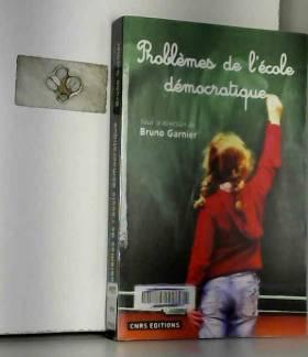Bruno Garnier - Problèmes de l'école démocratique