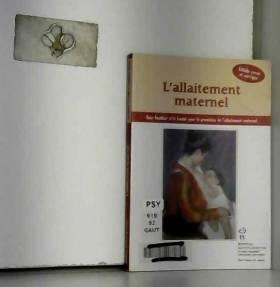 Dany Gauthier et Comite pour promotion allaitem - L'allaitement maternel
