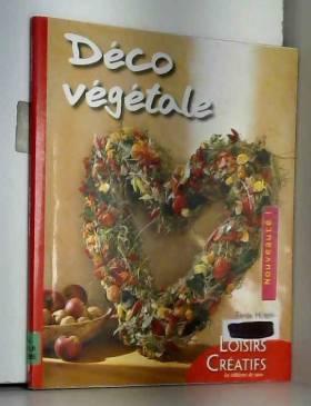 Tanja Huber et Collectif - Déco végétale