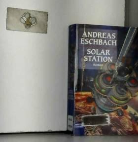 Andreas Eschbach - Solarstation.