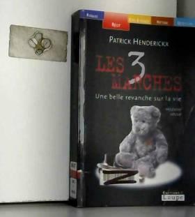 Patrick Henderickx - Les Trois Marches (grands caractères)